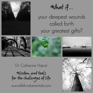 what if your deepest wounds called forth your greatest gifts